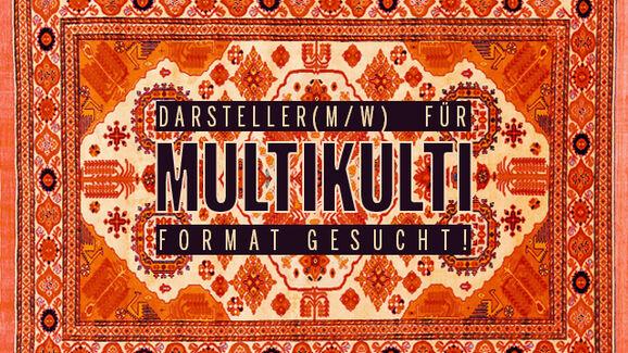 Hauptdarsteller für neues Multikulti-Format gesucht!